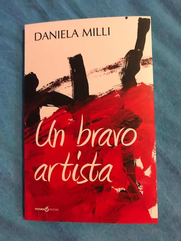 """Il libro """"Un bravo artista"""" di Daniela Milli"""